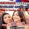 Memorial Weekend and Black Light Dance, May 25 - 28