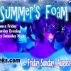 Mid Summer's Foam Party, August 9 - 11