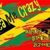 Ya Mon Jamaican Me Crazy Weekend July 24-26